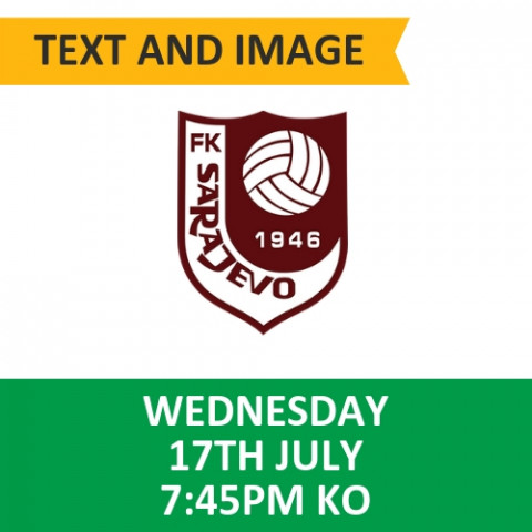 Celtic v FK Sarajevo - July 17, 2019, Text and image